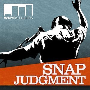 Snap Judgement Podcast