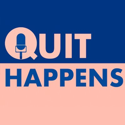 Quit Happens Podcast