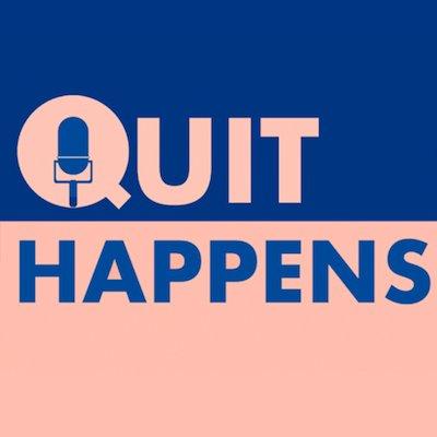 Quit Happens Podcast